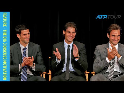 Djokovic, Nadal & Federer Reveal Why They're Still Motivated