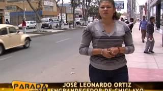 Parada Norte 08/12/13 Chiclayo Y Sus Calles - JosÉ Leonardo Ortiz: Engrandecedor De Chiclayo