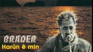 Brader - Harunê Min