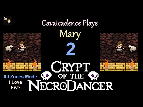 Cavalcadence plays Mary 2: I Love Ewe (Crypt of the NecroDancer: AMPLIFIED)