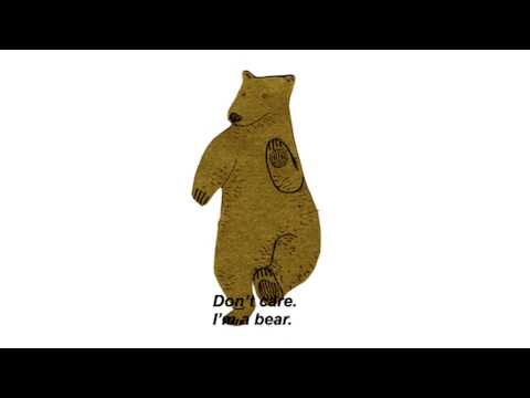 Don't care. I'm a bear. 10 Hours
