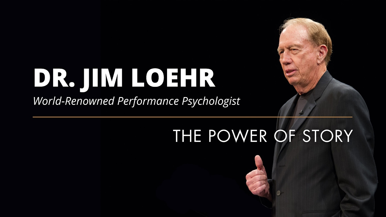 Jim Loehr: The Power Of Story