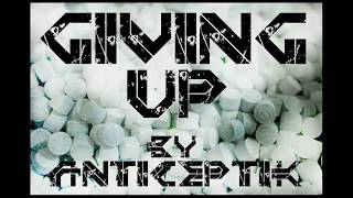 Download ANTICEPTIK KAOTEK - Giving up MP3 song and Music Video