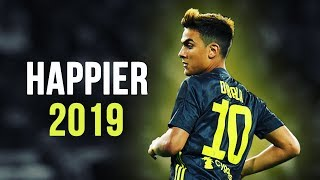 Paulo Dybala - Happier | Skills & Goals | 2018/2019 HD