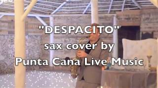 """Despacito"" sax cover at Huracan cafe weddings, Punta Cana"