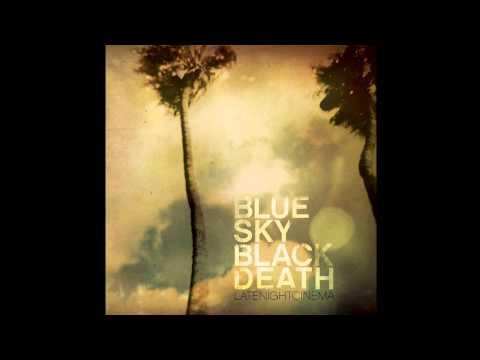 Blue sky black death the era when we sang