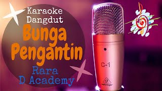 Karaoke dangdut Bunga Pengantin - Rara D Academy || Cover Dangdut No Vocal