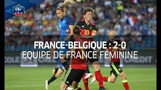 Féminines, amical : France - Belgique 2017 (2-0), le résumé
