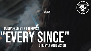GuddaFrom21 x T4From21 - Every Since | Shot By @A Solo Vision ( Official Video )