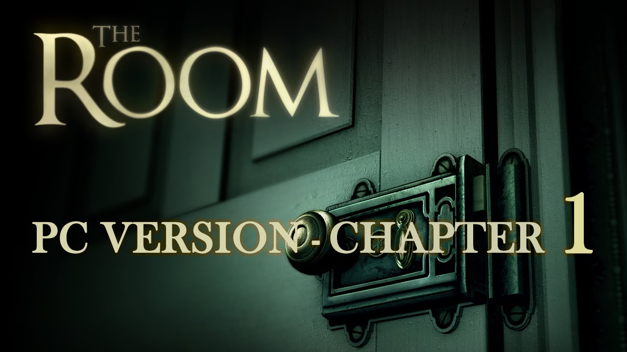 The Room PC Game Walkthrough Chapter 1  HD 720p  YouTube