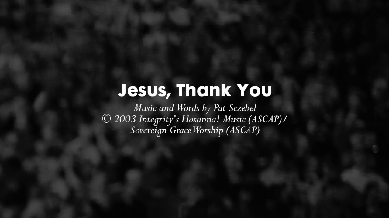 Jesus Thank You - Lyric Video
