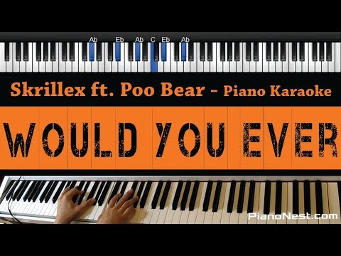 Skrillex ft. Poo Bear - Would You Ever - Piano Karaoke / Sing Along / Cover with Lyrics