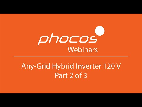 Part 2/3 - Phocos Any-Grid Hybrid Inverter 120 V Webinar (Use Cases, Features, Benefits, and more)