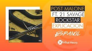 Rockstar Post Malone ft. 21 Savage Español Explicacion de la Cancion | Sub