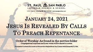 Jesus Is Revealed By Calls To Preach Repentance - January 24, 2021