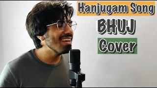 Hanjugam Cover Bhuj The Pride Of India Ajay D Jubin N KanuRaj