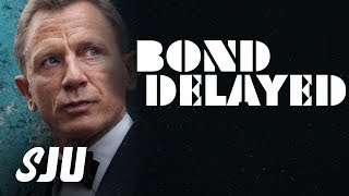 James Bond: No Time To Die DELAYED!! | SJU