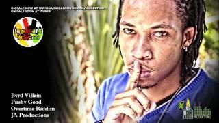 Byrd Villain - Pushy Good [Overtime Riddim] July 2012