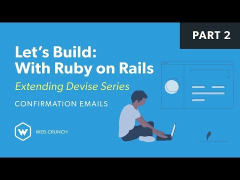 Let's Build: With Ruby On Rails - Extending Devise Series - Confirmation Emails