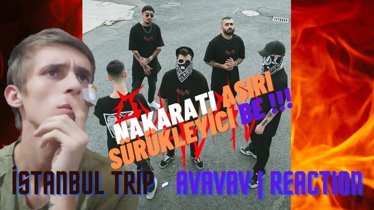 NAKARAT AŞIRI SÜRÜKLEYİCİ BE !!! ☄🤩🤪 İstanbul Trip - AVAVAV | REACTION