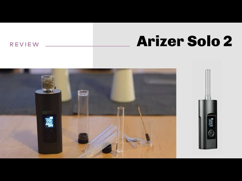 Arizer Solo 2 Vaporizer Review – short&sweet