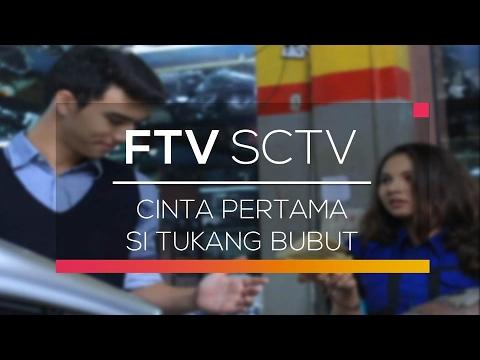 FTV SCTV - Cinta Pertama Si Tukang Bubut