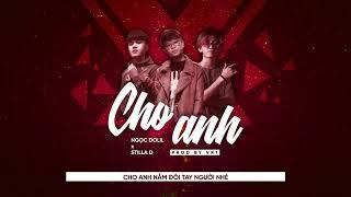 Cho Anh | Ngọc Dolil ft. StillaD (Prod by VRT)