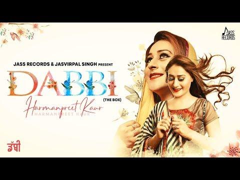 Dabbi | ( Full HD ) | Harmanpreet kaur | New Punjabi Songs 2019 | Latest Punjabi Songs 2019