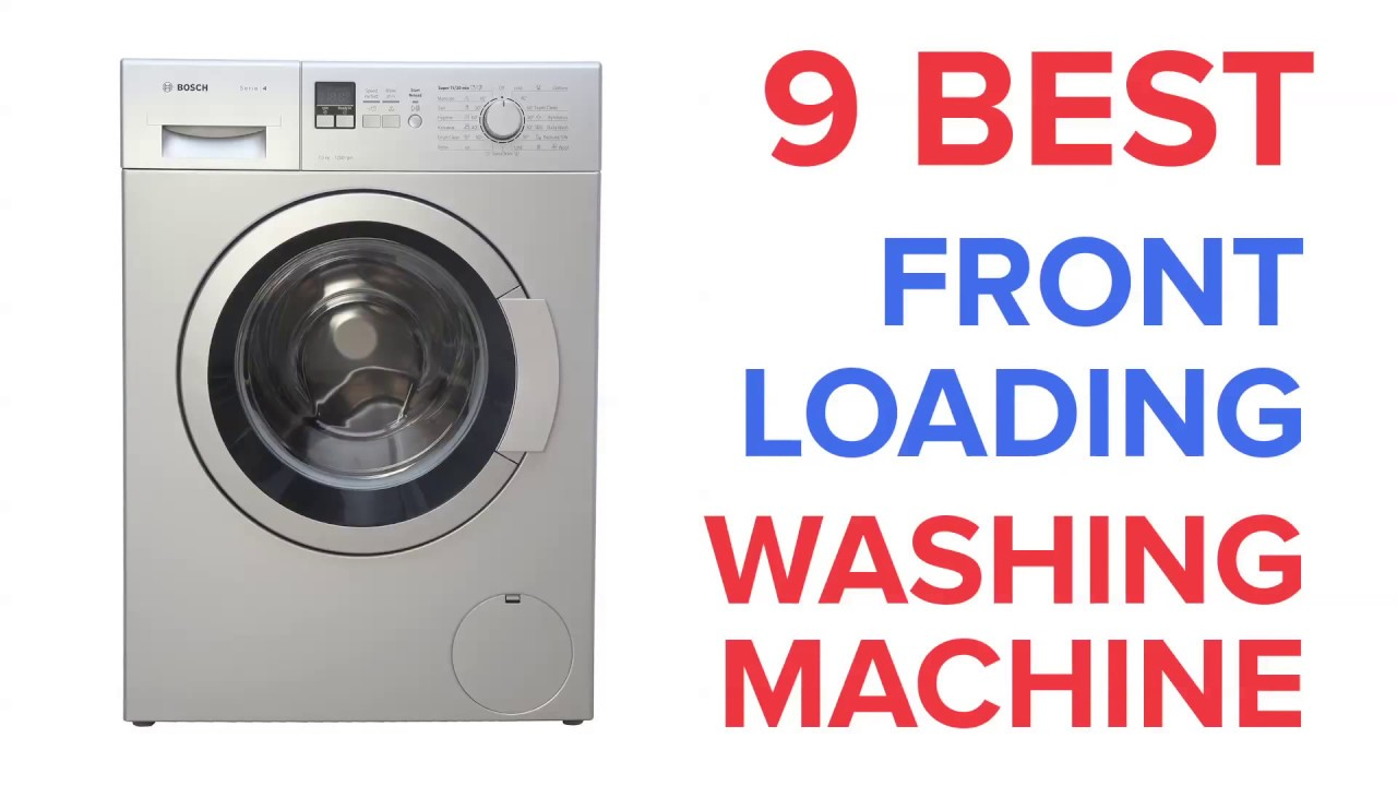 9 Best Front Loading Washing Machines in India   2018