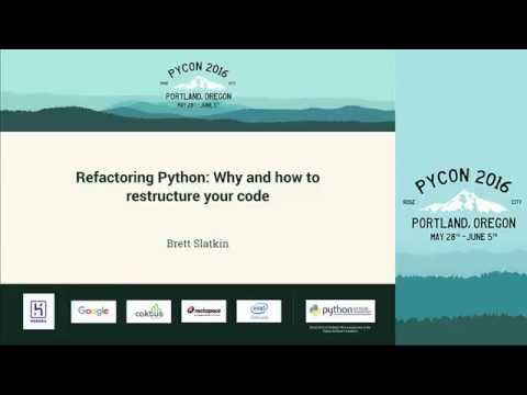 Brett Slatkin - Refactoring Python: Why and how to restructure your code - PyCon 2016