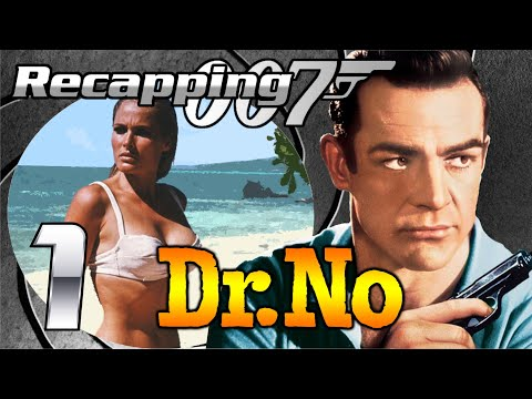 Recapping 007 #1 - Dr. No (1962) (Review)
