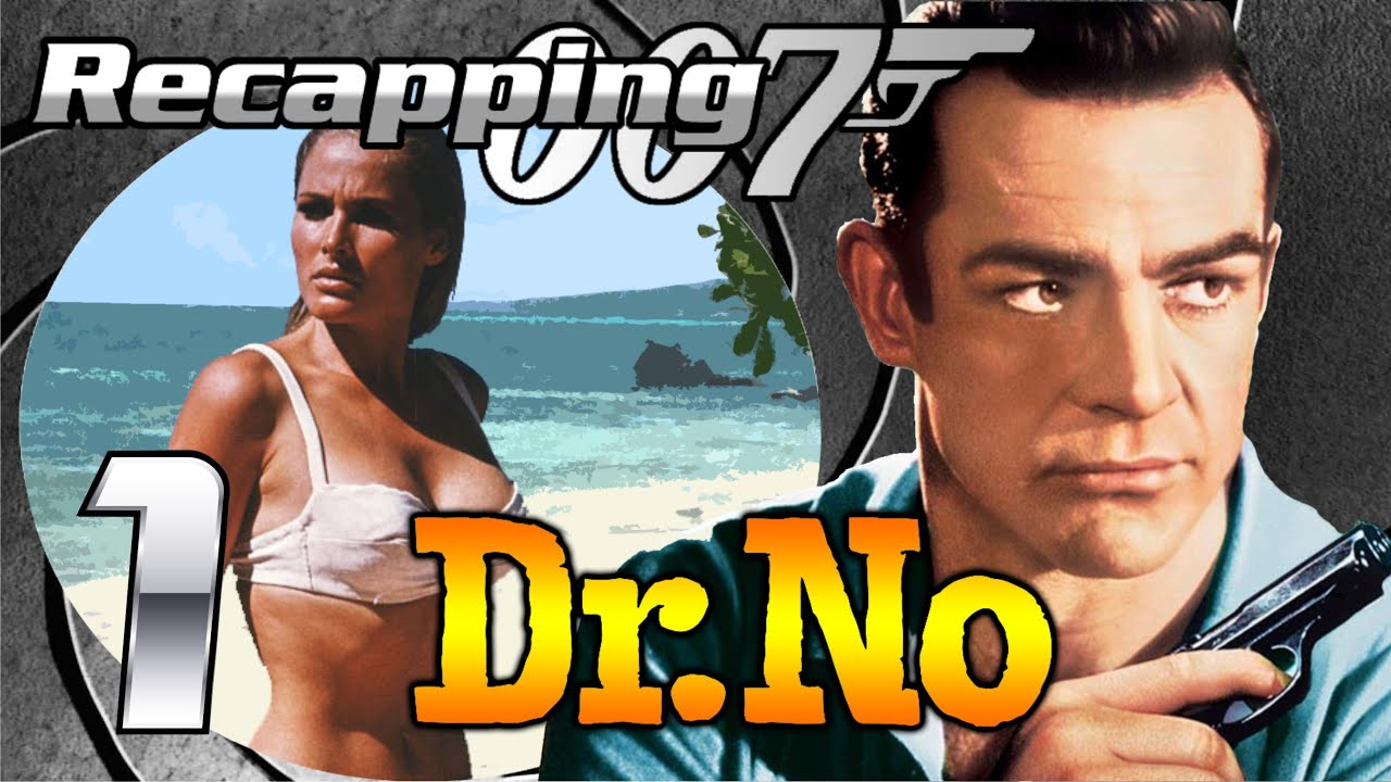 recapping 007 1 dr no 1962 review youtube