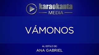 Karaokanta - Ana Gabriel - Vámonos