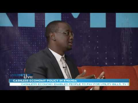 Rwanda pushes for a cashless economy.