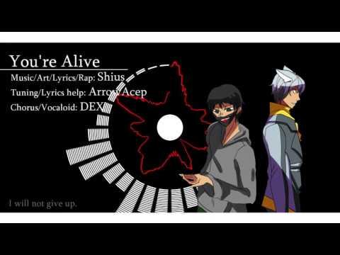 [Original Song] You're Alive [ft. Vocaloid DEX]