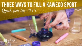 Quick Pen Tips #13: Three Ways to Fill a Kaweco Sport Fountain Pen