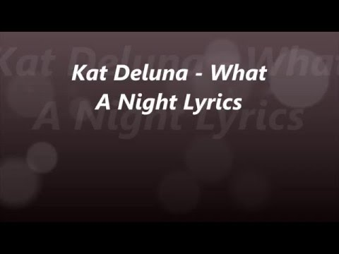 "Kat Deluna ""What A Night"" Lyrics feat. Jeremih & Jeremih"
