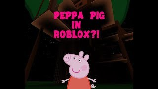 PEPPA PIG IN ROBLOX?!