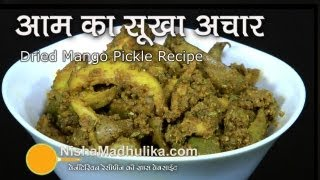 Dry Mango Pickle recipe - Aam ka Sookha Achaar