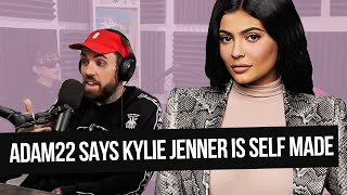 ADAM22 SAYS KYLIE JENNER IS SELF MADE