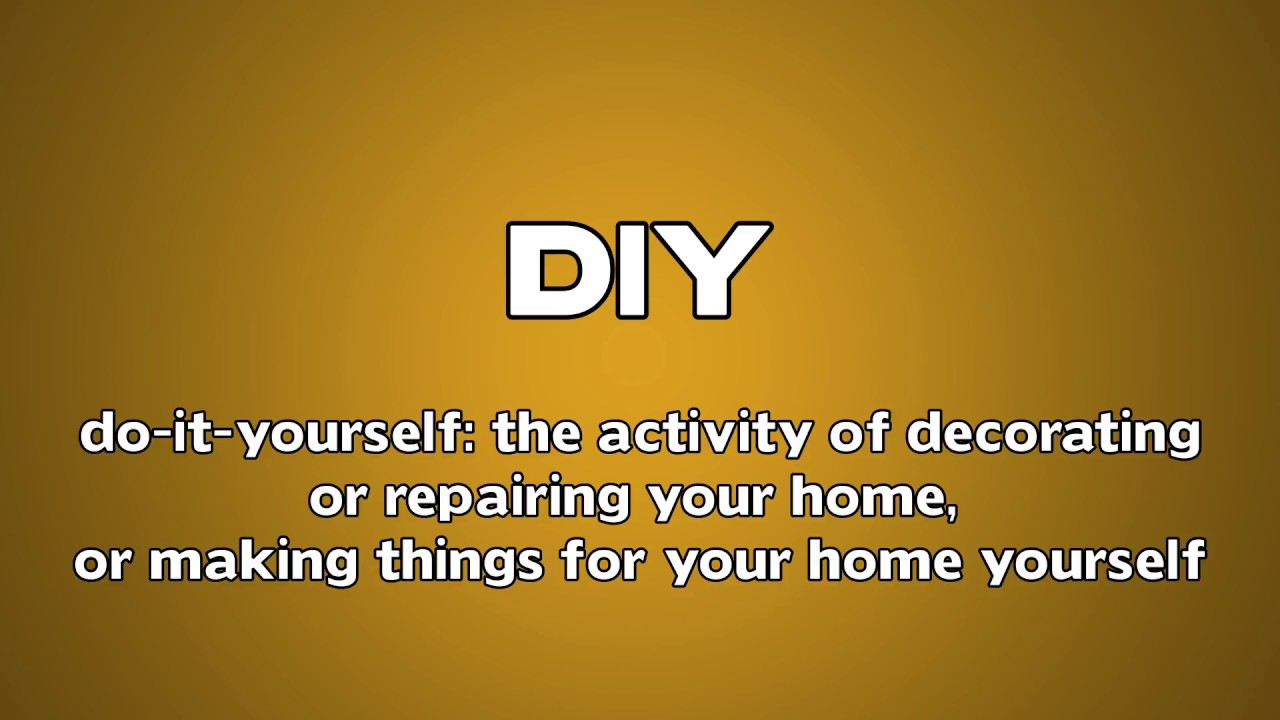 Diy meaning youtube diy meaning solutioingenieria Gallery
