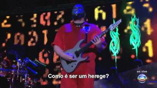 Slipknot - The Heretic Anthem - Live Rock in Rio 2011 Legendado PTBR 720p HD