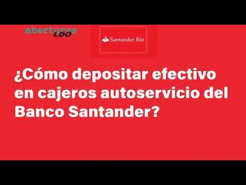 Cómo Depositar efectivo Santander Rio