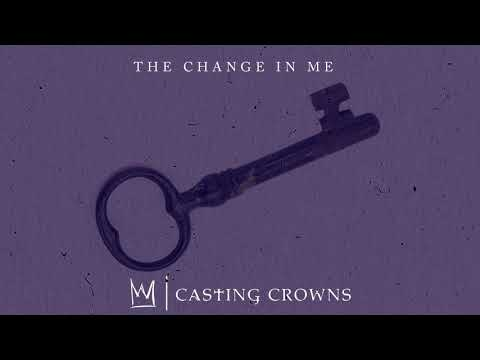 Casting Crowns - The Change In Me (Visualizer)