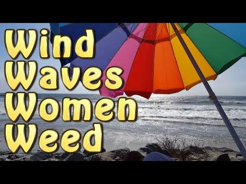 Wind & Waves & Women & Weed