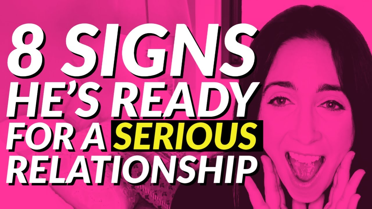 8 Signs He's Ready For A Serious Relationship