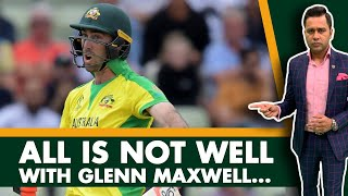 All is NOT well with MAXWELL   #AakashVani   Cricket Discussion