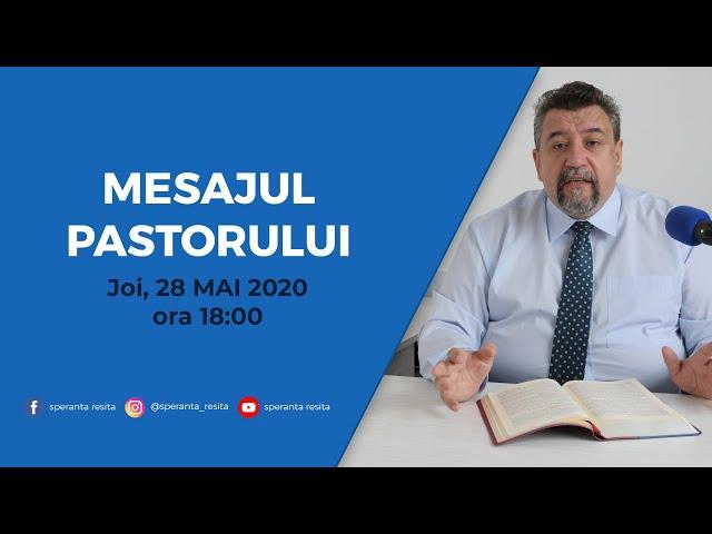 Mesajul pastorului - joi, 28 mai 2020
