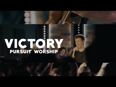 Victory | Pursuit Worship | Official Music Video
