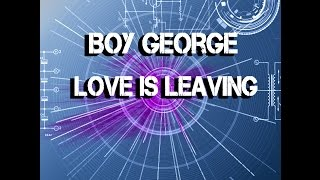 Boy George - Love is leaving (Meccanica del suono trip)